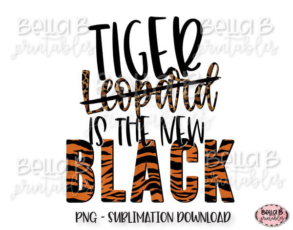 Tiger Is The New Black Sublimation Design