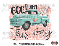 Easter Sublimation Design, Easter Truck, Egg Hunt This Way