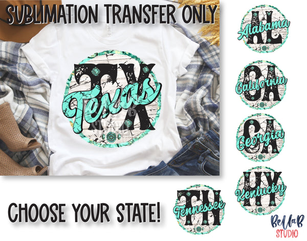 Choose Your State- Turquoise State Sublimation Transfer, Ready To Press