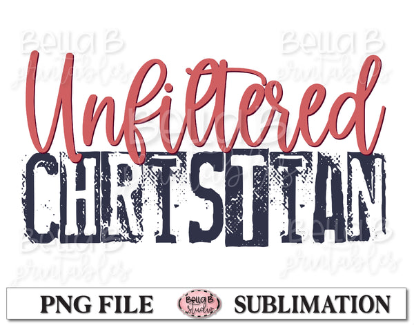 Unfiltered Christian Sublimation Design, Christian Design