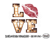 Valentine's Day Sublimation Design, LOVE, Red Lips, Marquee Letter