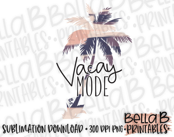 Vacay Mode Sublimation Design, Summer Design
