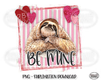 Sloth Valentine's Day Sublimation Design, Be Mine Sublimation