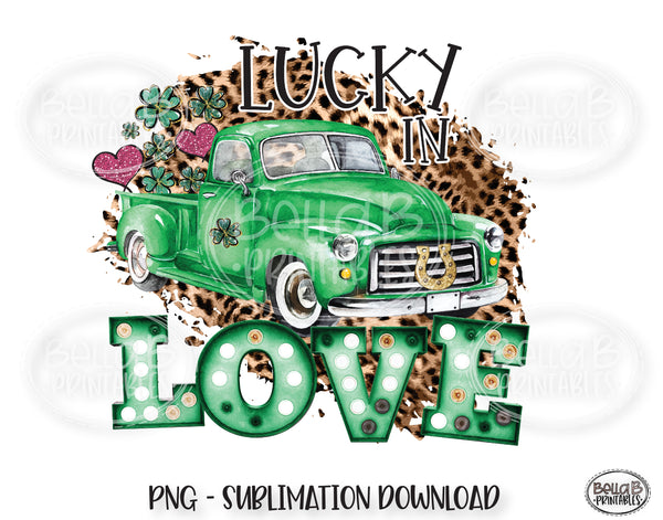 St Patricks Day Sublimation Design, Lucky In Love Vintage Truck Sublimation