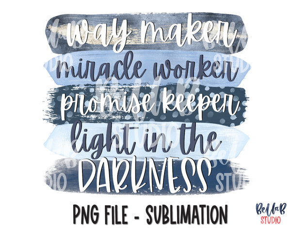Way Maker Miracle Worker Promise Keeper Sublimation Design, Christian Design