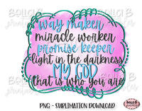 Way Maker Miracle Worker Promise Keeper Light In The Darkness Sublimation Design, Christian Design