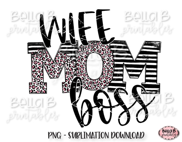 Wife Mom Boss Sublimation Design