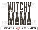 Witchy Mama Sublimation Design, Halloween
