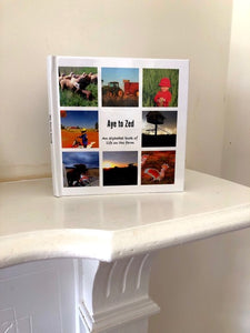 Aye to Zed - An alphabet book of life on the farm