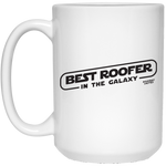 BEST ROOFER IN THE GALAXY - White Mug