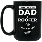 DAD N ROOFER - 15 oz. Black Mug