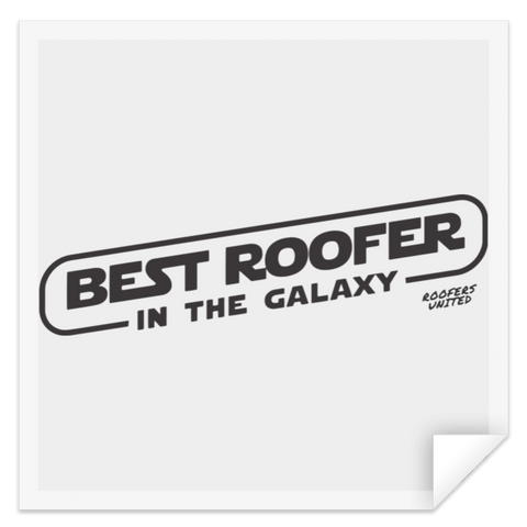 BEST ROOFER IN THE GALAXY - STSQ Square Sticker