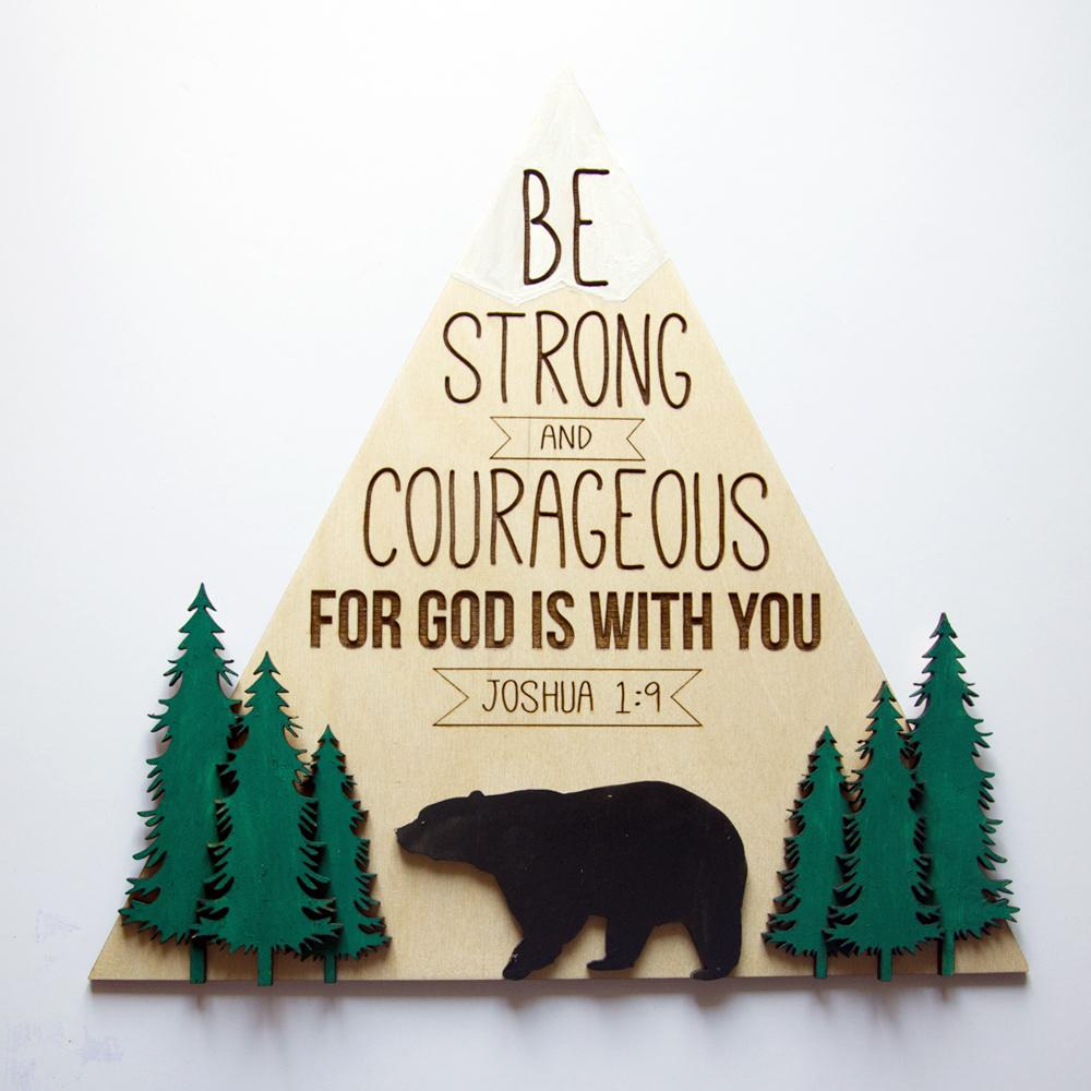 Be Strong & Courageous - Joshua 1:9 wall art sign