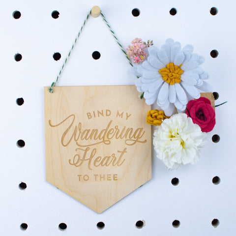 Bind my wandering heart engraved Wooden Banner - Birch and Tides