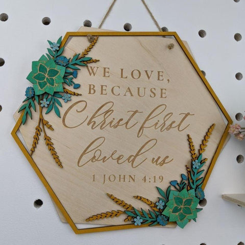 Christ first loved us wooden wall sign - Birch and Tides