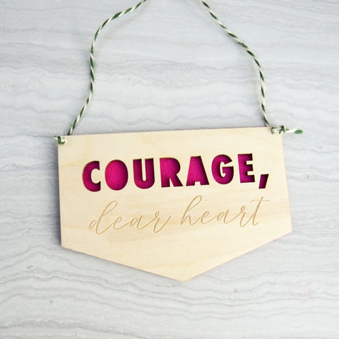 Courage dear heart mini wood and felt banner - Birch and Tides