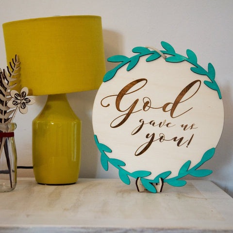 God gave us you wooden sign - Birch and Tides
