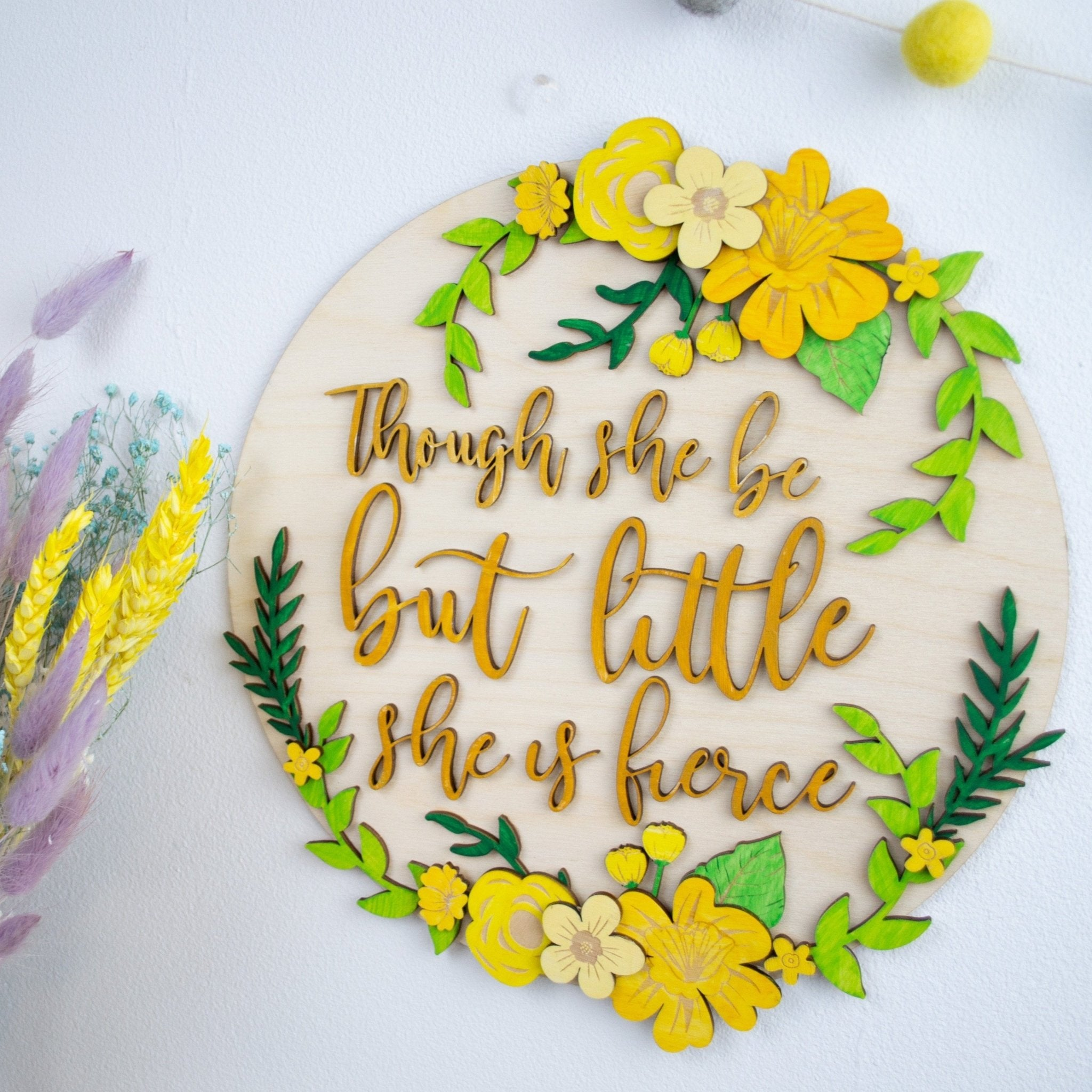 Though she be little she is fierce wooden floral sign