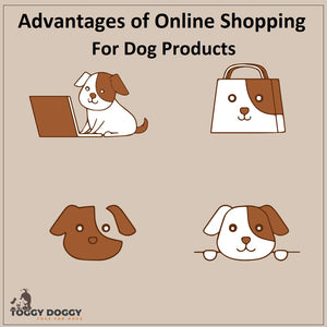 Advantages of Online Shopping For Dog Products