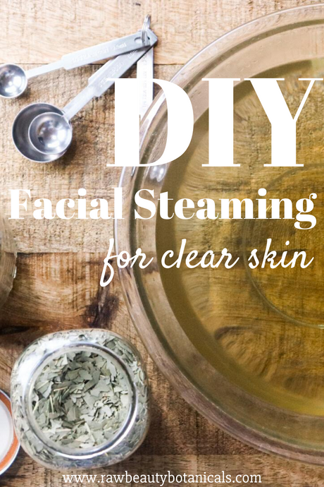 DIY Facial Steaming - How to Use Sweat Therapy to Promote Clear Skin