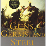 Guns, Germs, and Steel: The Fates of Human Societies – Jared M. Diamond