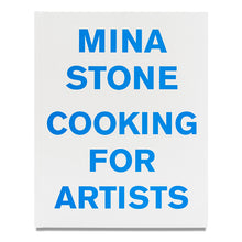 Load image into Gallery viewer, Cooking For Artists by Mina Stone