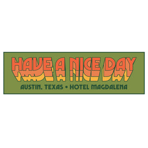 """Have a Nice Day"" Bumper Sticker"