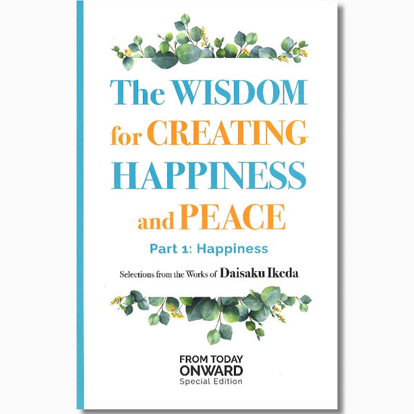 Wisdom for Creating Happiness & Peace