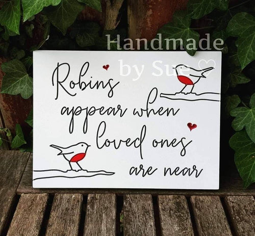 Robins Appear When Loved Ones Are Near Freestanding Sign