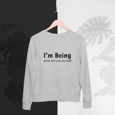 Just BE YOU! Sweatshirt - Yoga wear / Lounge wear
