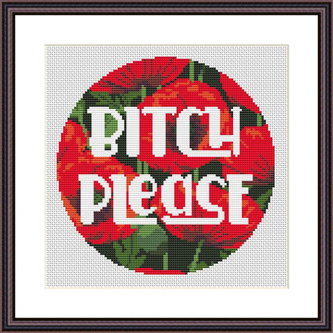 Bitch please funny cross stitch pattern - Tango Stitch