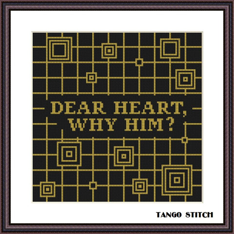 Dear heart, why him? funny cross stitch pattern