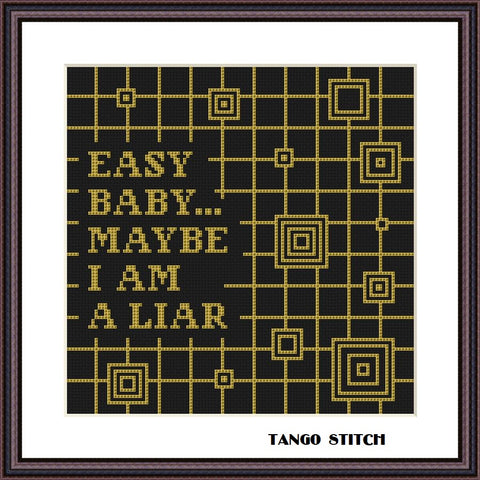 Easy baby, may be I am a liar funny romantic cross stitch pattern