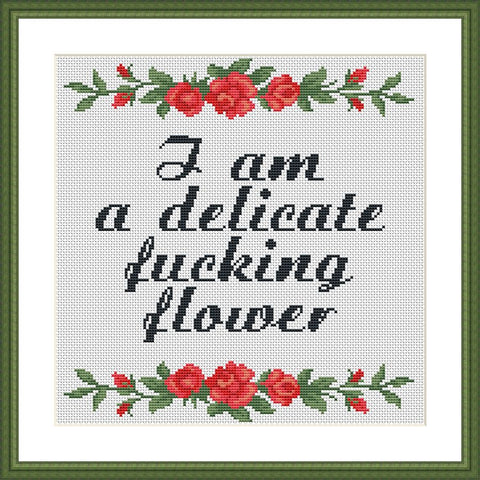 I am a delicate f*cking flower funny sassy cross stitch pattern