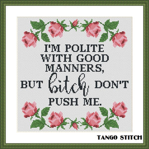 I'm polite with good manners funny sassy sarcastic cross stitch pattern
