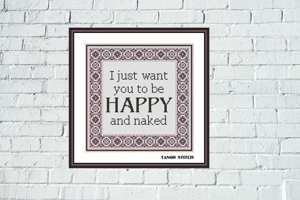 I just want you to be happy funny birthday cross stitch pattern - Tango Stitch
