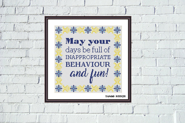 May your days be full of inappropriate behaviour and fun birthday cross stitch Funny sarcastic sassy embroidery
