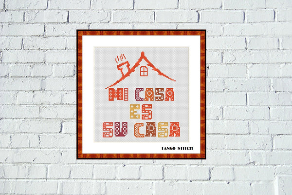 Mi casa es su casa housewarming cross stitch pattern