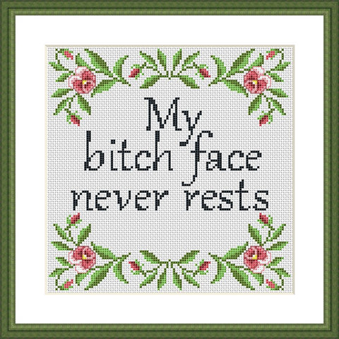 My bitch face never rests funny sassy cross stitch pattern