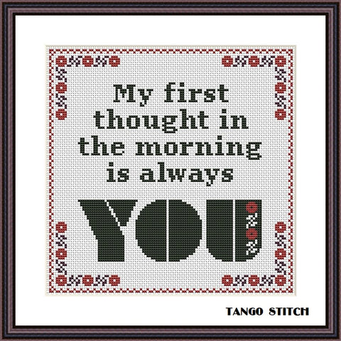 My first thought Valentines romantic quote cross stitch pattern, Tango Stitch