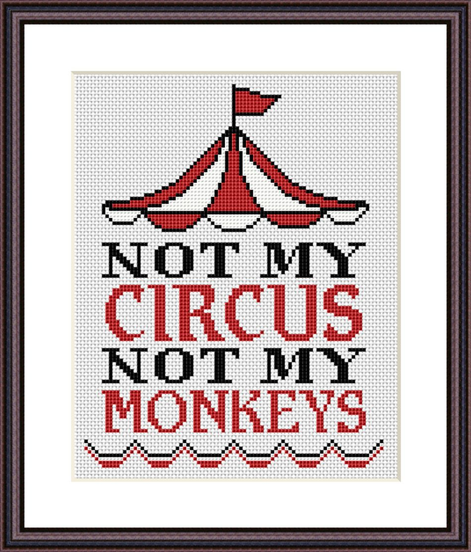 Not my circus, not my monkeys funny sarcastic cross stitch pattern