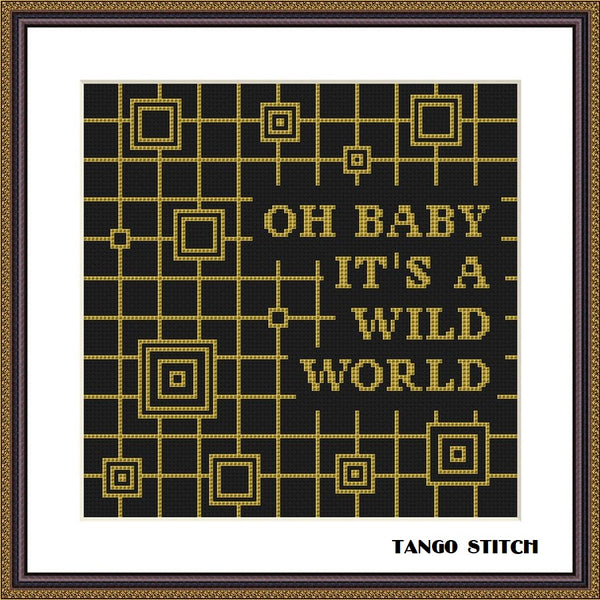 Oh baby it's a wild world funny cross stitch pattern