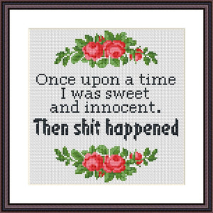 Once upon a time I was sweet and innocent funny sassy cross stitch pattern
