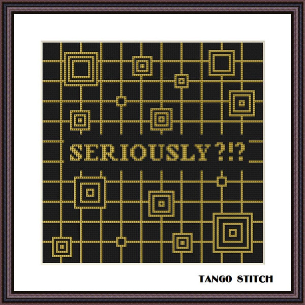Seriously funny sarcastic gold geometric cross stitch pattern