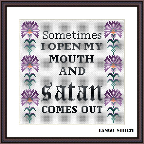 Sometimes I open my mouth funny cross stitch pattern - Tango Stitch