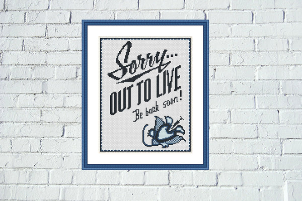 Sorry... Out to live.. Be back soon funny cross stitch pattern