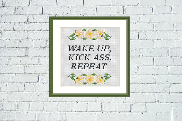 Wake up, kick ass, repeat funny sassy cross stitch pattern