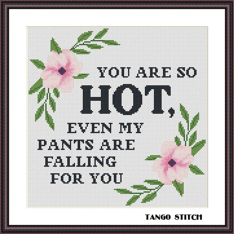 You are so hot funny sassy subversive cross stitch pattern