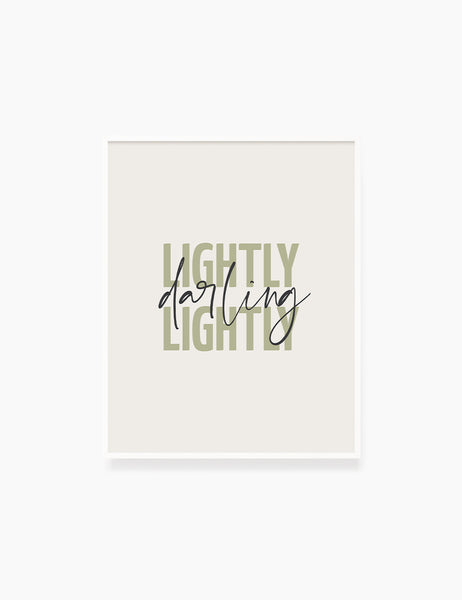 LIGHTLY, DARLING, LIGHTLY. Green. Inspirational quote. Words to live by. Printable Wall Art Quote.  - PAPER MOON Art & Design