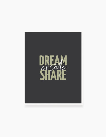 DREAM. CREATE. SHARE. Printable Wall Art Quote. Green. Dark Grey. Black.  - PAPER MOON Art & Design